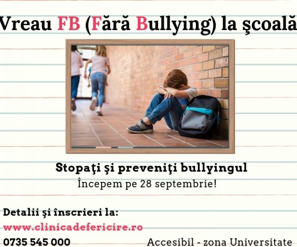 Vreau FB (fără bullying) la şcoală!